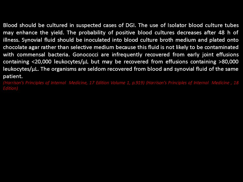 Blood should be cultured in suspected cases of DGI.