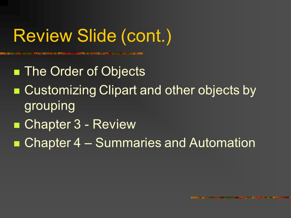 Review Slide (cont.) What Will Be Covered (copied) Chapter 2 - Review Chapter 3 - Drawing Rotating an object Aligning and Distributing Objects This is fun!!.