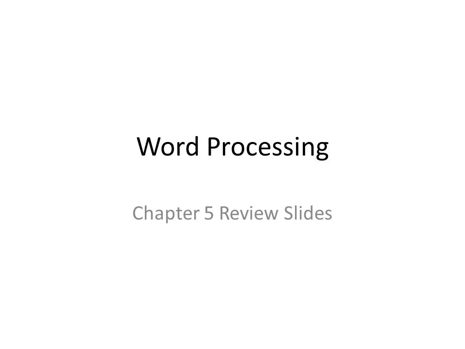 Word processing chapter 5 review slides all template files have 1 word processing chapter 5 review slides toneelgroepblik Image collections