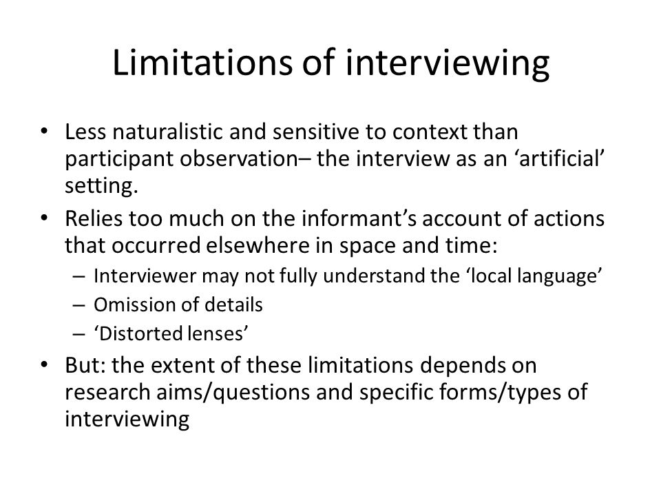 limitations of interviews essay Explain strengths and limitations of a explain the important of credibility in qualitative research narrative interviews to gain perspective on the.