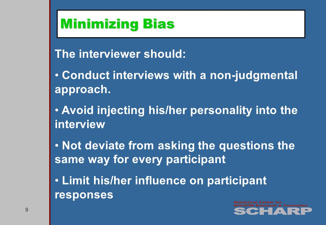 9 The interviewer should: Conduct interviews with a non-judgmental approach.
