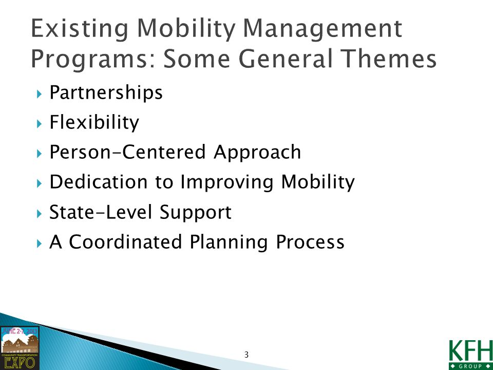  Partnerships  Flexibility  Person-Centered Approach  Dedication to Improving Mobility  State-Level Support  A Coordinated Planning Process 3