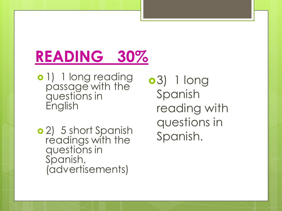 LISTENING 30% SSecond part = 6 passages read in Spanish with the settings in English and the questions in Spanish.