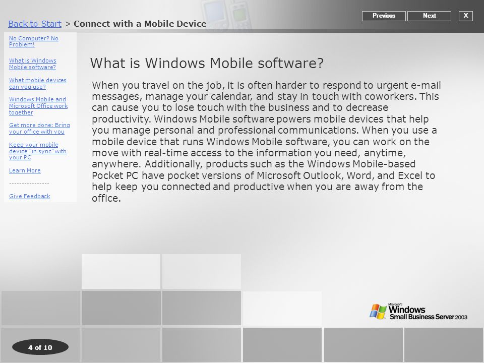 Back to StartBack to Start > Connect with a Mobile Device 4 of 10 What is Windows Mobile software.