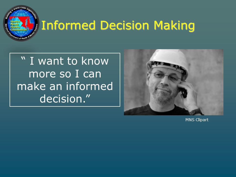 Informed Decision Making I want to know more so I can make an informed decision. MNS Clipart