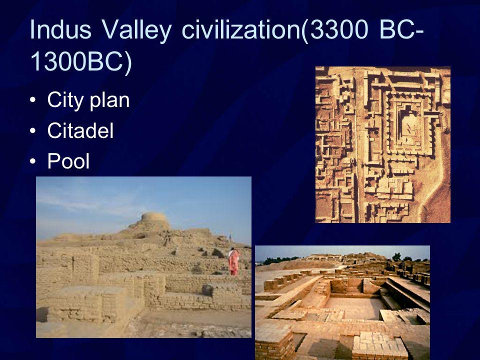 Indus Valley civilization(3300 BC- 1300BC) City plan Citadel Pool