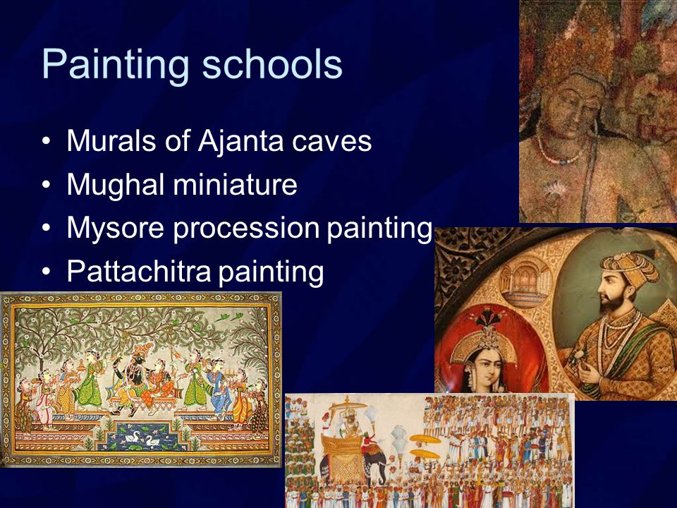 Painting schools Murals of Ajanta caves Mughal miniature Mysore procession painting Pattachitra painting