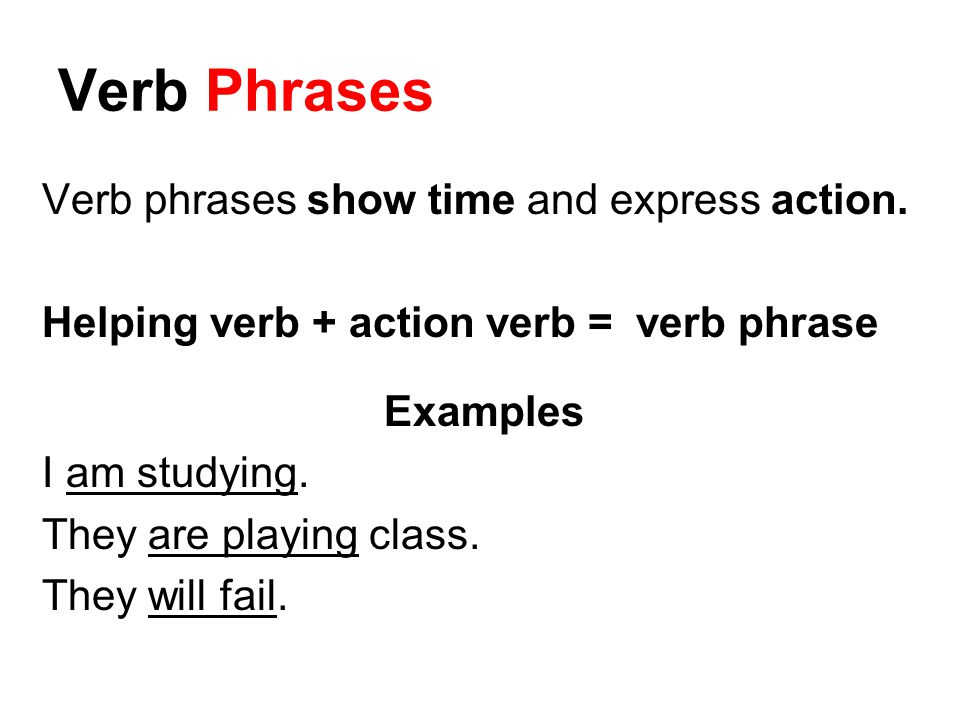 Verbs Phrases And Gerunds Parts Of Speech 2 Verbs Verbs Show Time