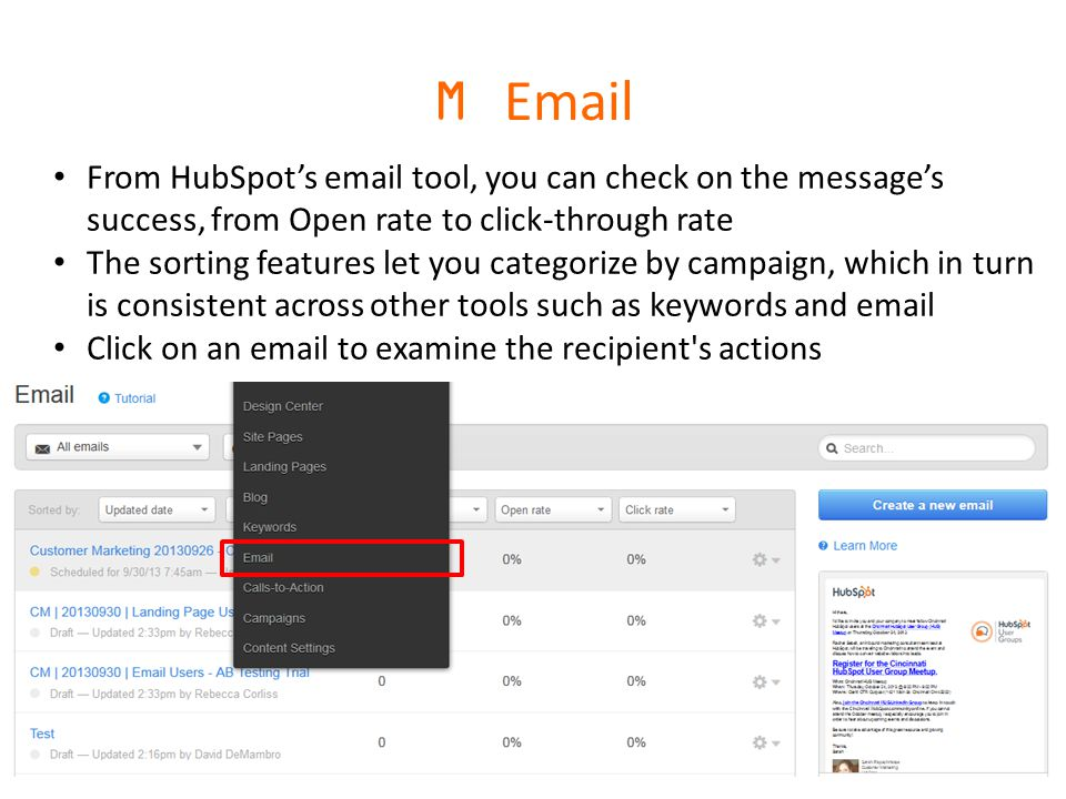M  From HubSpot's  tool, you can check on the message's success, from Open rate to click-through rate The sorting features let you categorize by campaign, which in turn is consistent across other tools such as keywords and  Click on an  to examine the recipient s actions
