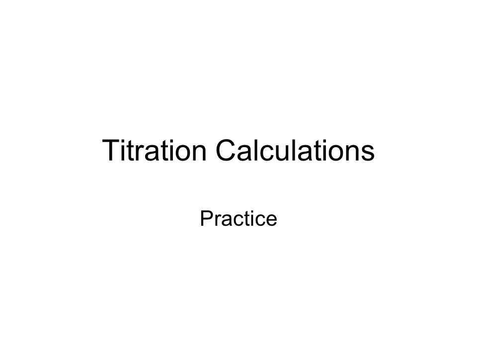 Titration Calculations Practice