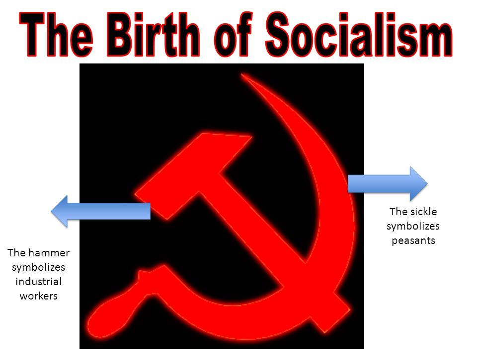 The hammer symbolizes industrial workers The sickle symbolizes peasants