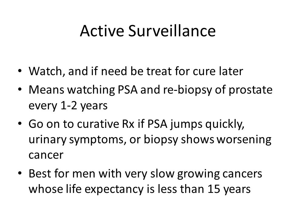 TREATMENT OPTIONS FOR PROSTATE CANCER At DiagnosisCurable Watch +/- hormones Watch +/- treat for cure later TREAT NOW for cure Non- Curable
