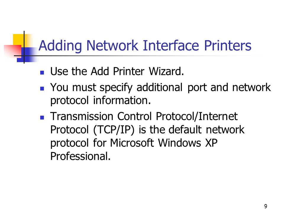 9 Adding Network Interface Printers Use the Add Printer Wizard.