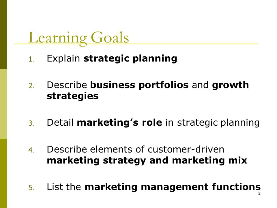 2 Learning Goals 1. Explain strategic planning 2.