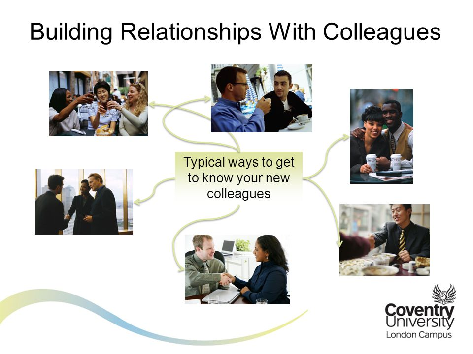 Building Relationships With Colleagues Typical ways to get to know your new colleagues