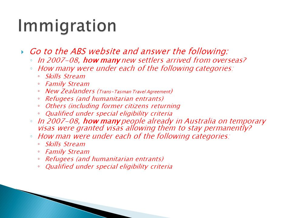  Go to the ABS website and answer the following: ◦ In , how many new settlers arrived from overseas.