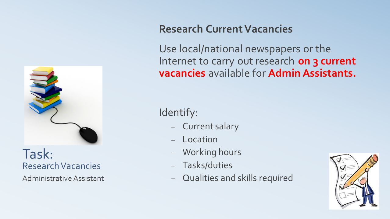 Task: Research Vacancies Research Current Vacancies Use local/national newspapers or the Internet to carry out research on 3 current vacancies available for Admin Assistants.