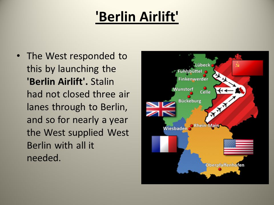 Berlin Airlift The West responded to this by launching the Berlin Airlift .