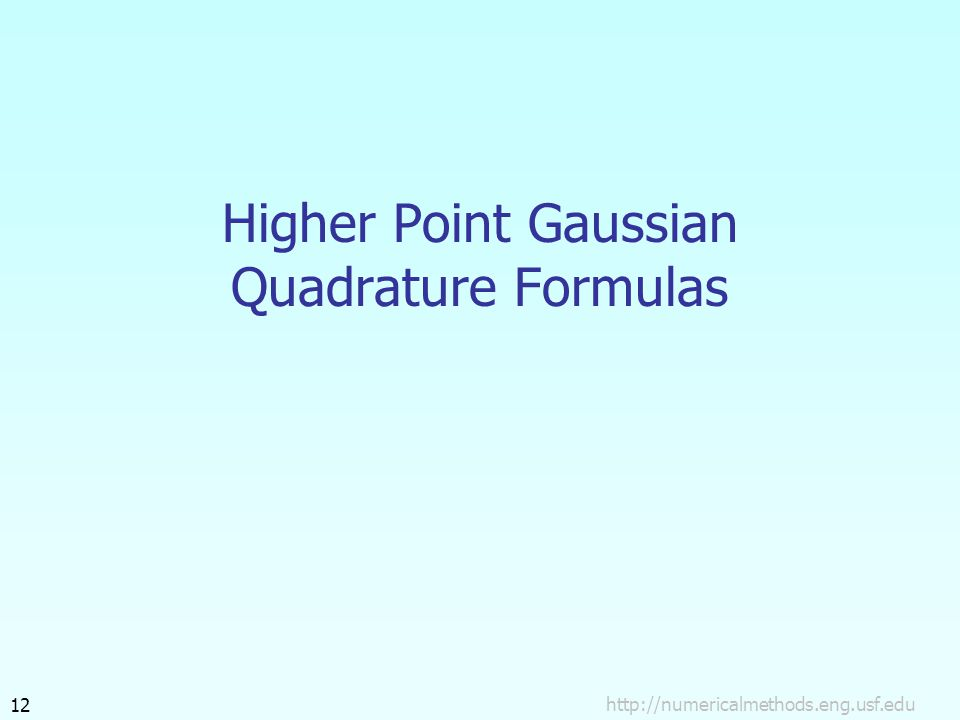 Higher Point Gaussian Quadrature Formulas