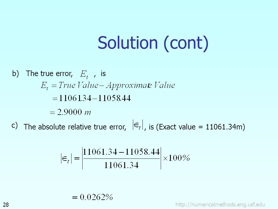 Solution (cont) The absolute relative true error,, is (Exact value = m) c) The true error,, isb)