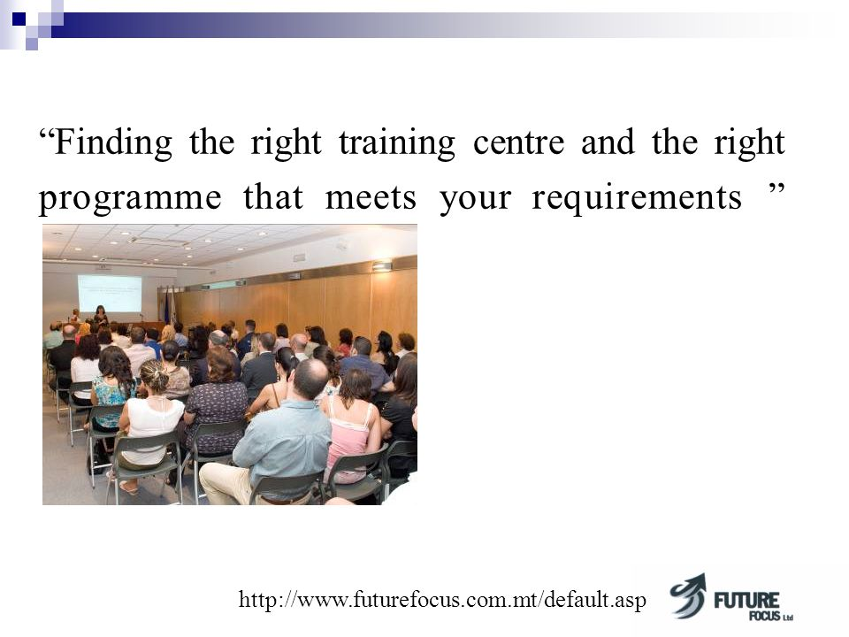 Finding the right training centre and the right programme that meets your requirements