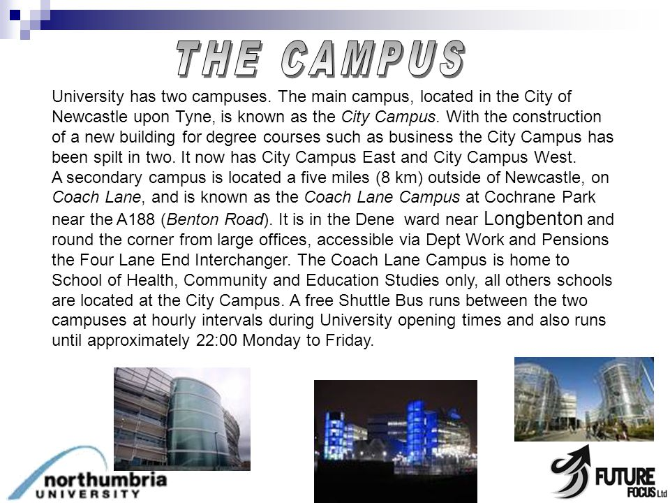 University has two campuses.
