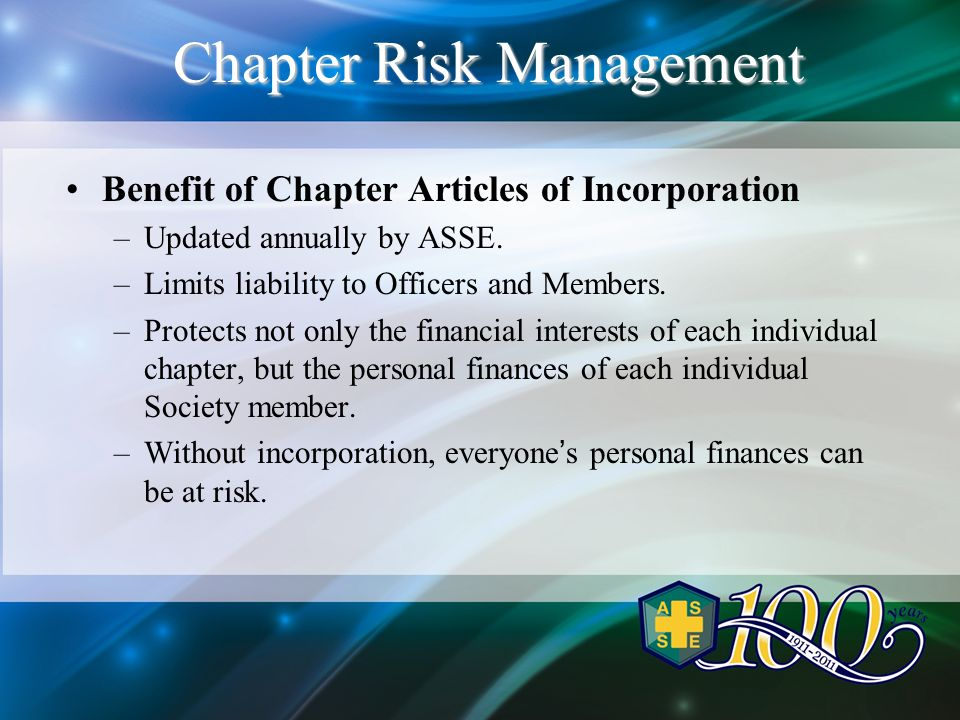 Chapter Risk Management Benefit of Chapter Articles of Incorporation –Updated annually by ASSE.