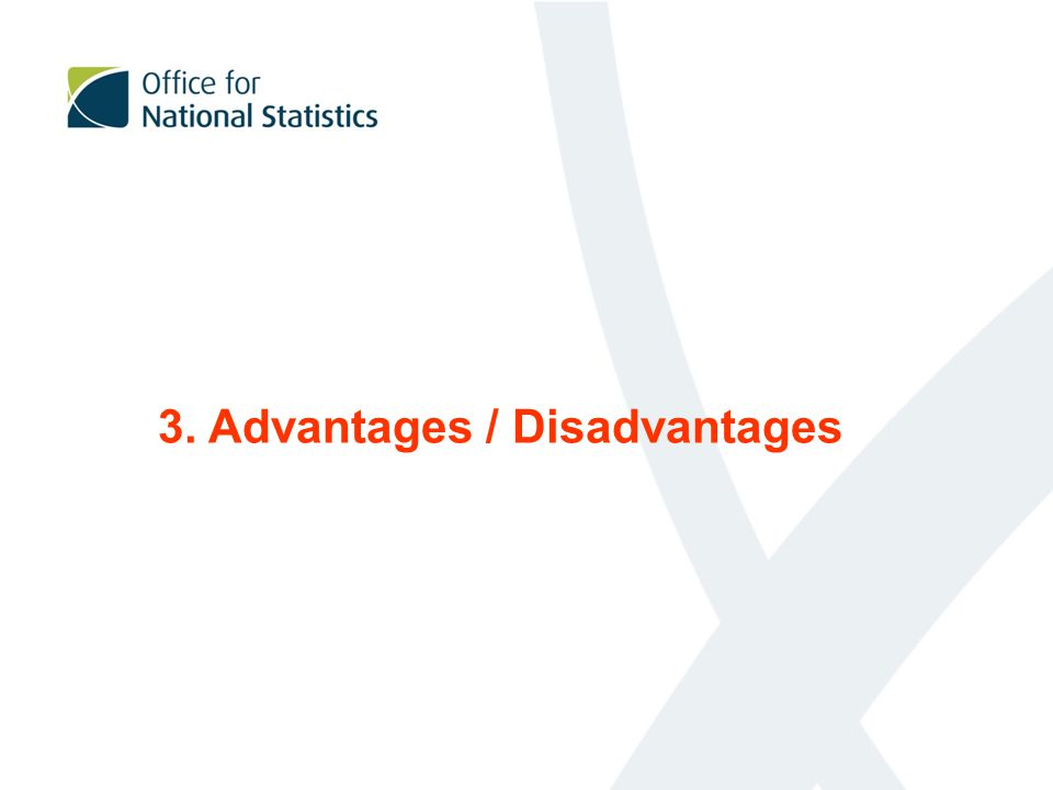 3. Advantages / Disadvantages