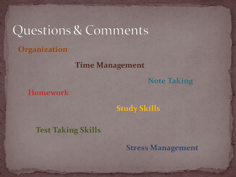 Organization Time Management Note Taking Homework Study Skills Test Taking Skills Stress Management