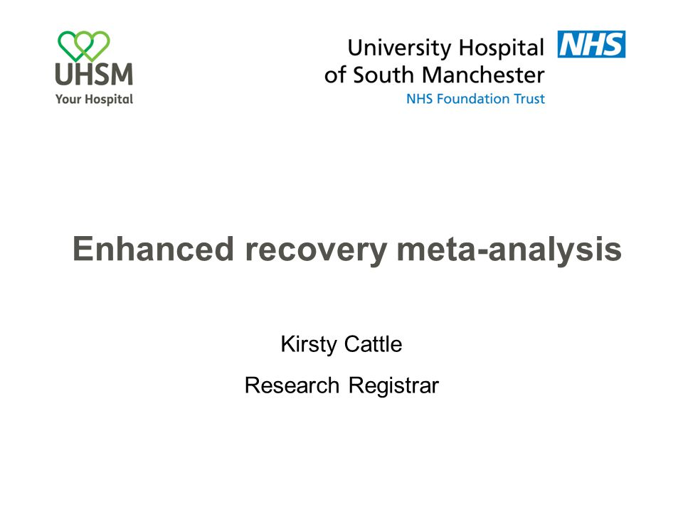 Enhanced recovery meta-analysis Kirsty Cattle Research Registrar
