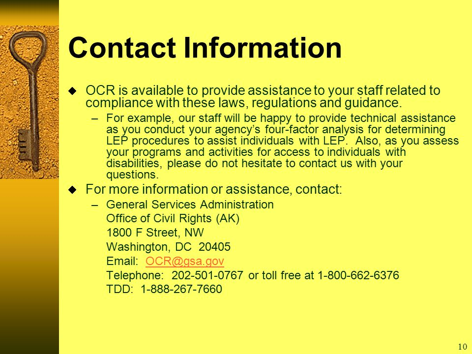 10 Contact Information  OCR is available to provide assistance to your staff related to compliance with these laws, regulations and guidance.