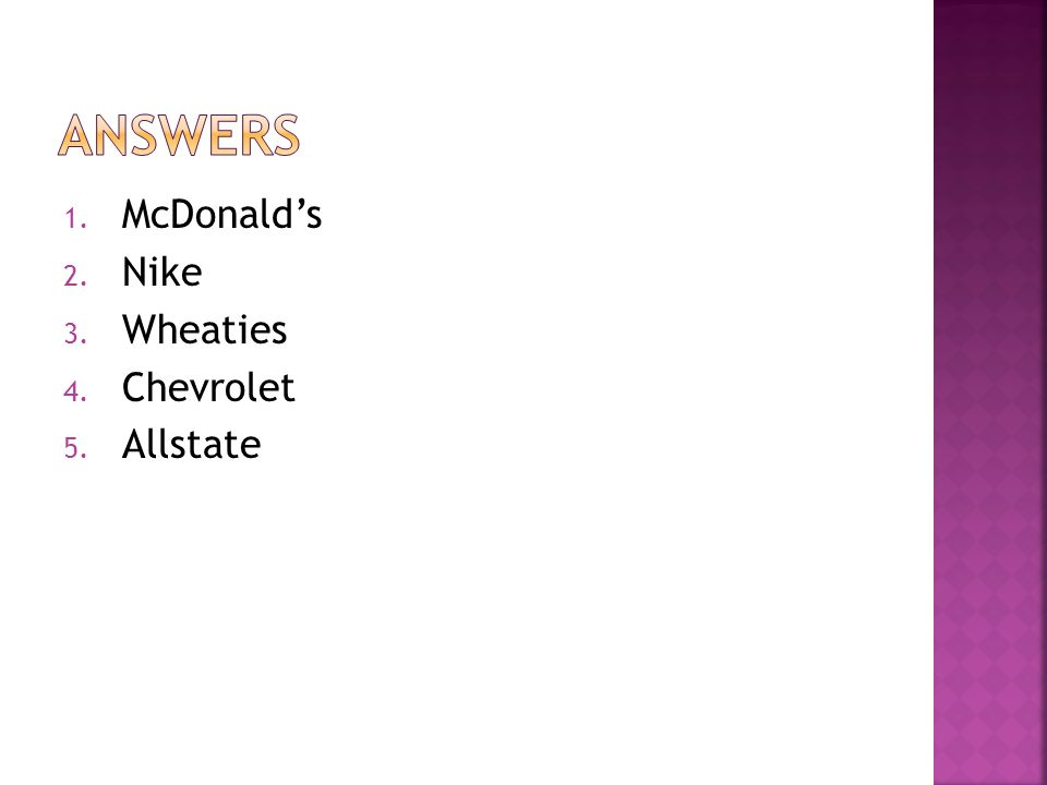1. McDonald's 2. Nike 3. Wheaties 4. Chevrolet 5. Allstate