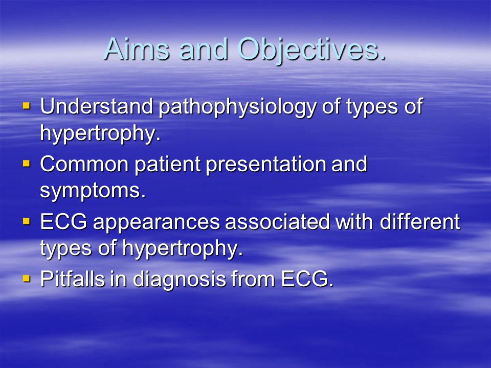 Aims and Objectives.  Understand pathophysiology of types of hypertrophy.