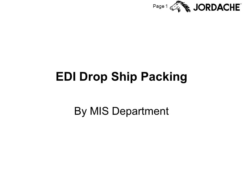 Page 1 EDI Drop Ship Packing By MIS Department