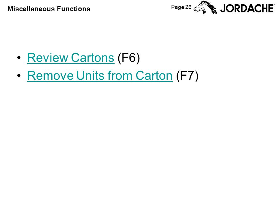 Page 26 Miscellaneous Functions Review Cartons (F6)Review Cartons Remove Units from Carton (F7)Remove Units from Carton