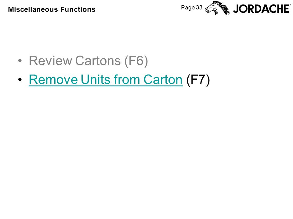 Page 33 Miscellaneous Functions Review Cartons (F6) Remove Units from Carton (F7)Remove Units from Carton
