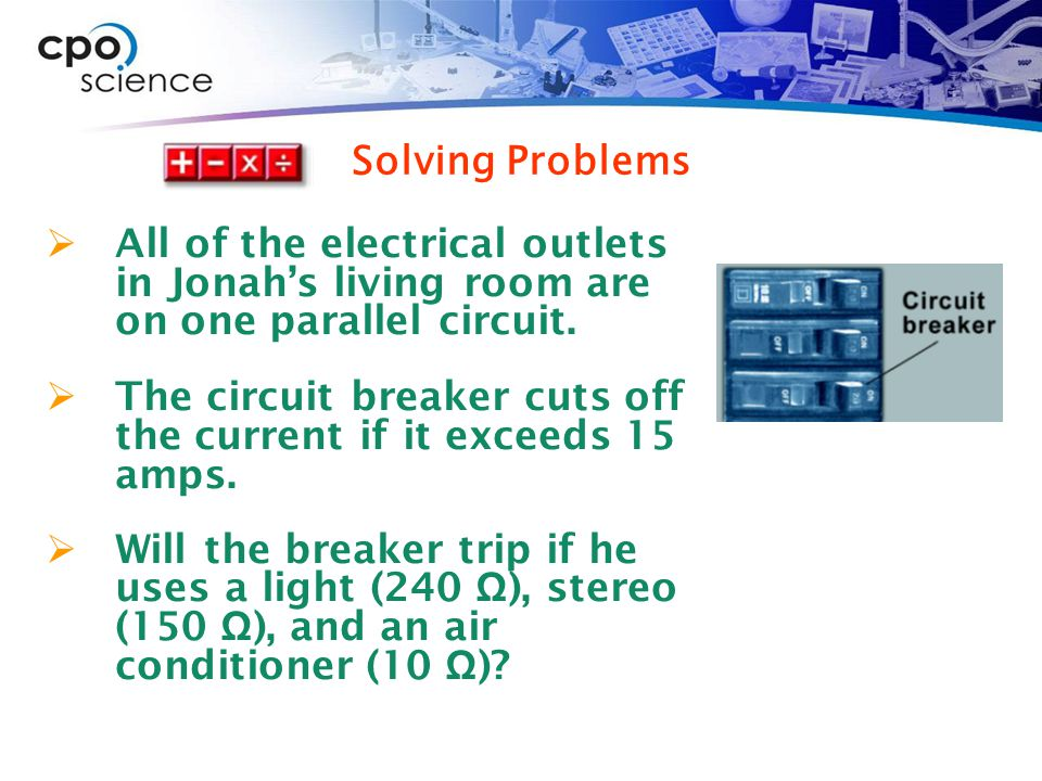  All of the electrical outlets in Jonah's living room are on one parallel circuit.