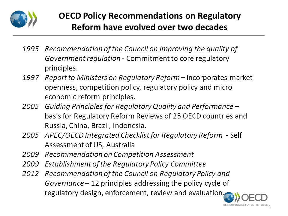 OECD Policy Recommendations on Regulatory Reform have evolved over two decades 1995Recommendation of the Council on improving the quality of Government regulation - Commitment to core regulatory principles.