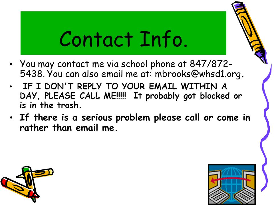 Contact Info. You may contact me via school phone at 847/