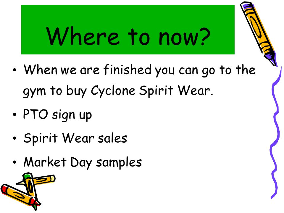 Where to now. When we are finished you can go to the gym to buy Cyclone Spirit Wear.