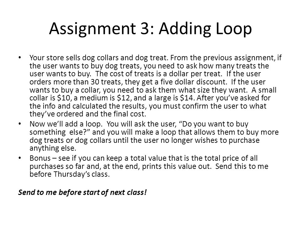Assignment 3: Adding Loop Your store sells dog collars and dog treat.