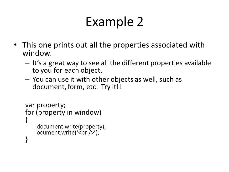 Example 2 This one prints out all the properties associated with window.