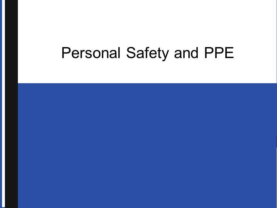 Personal Safety and PPE
