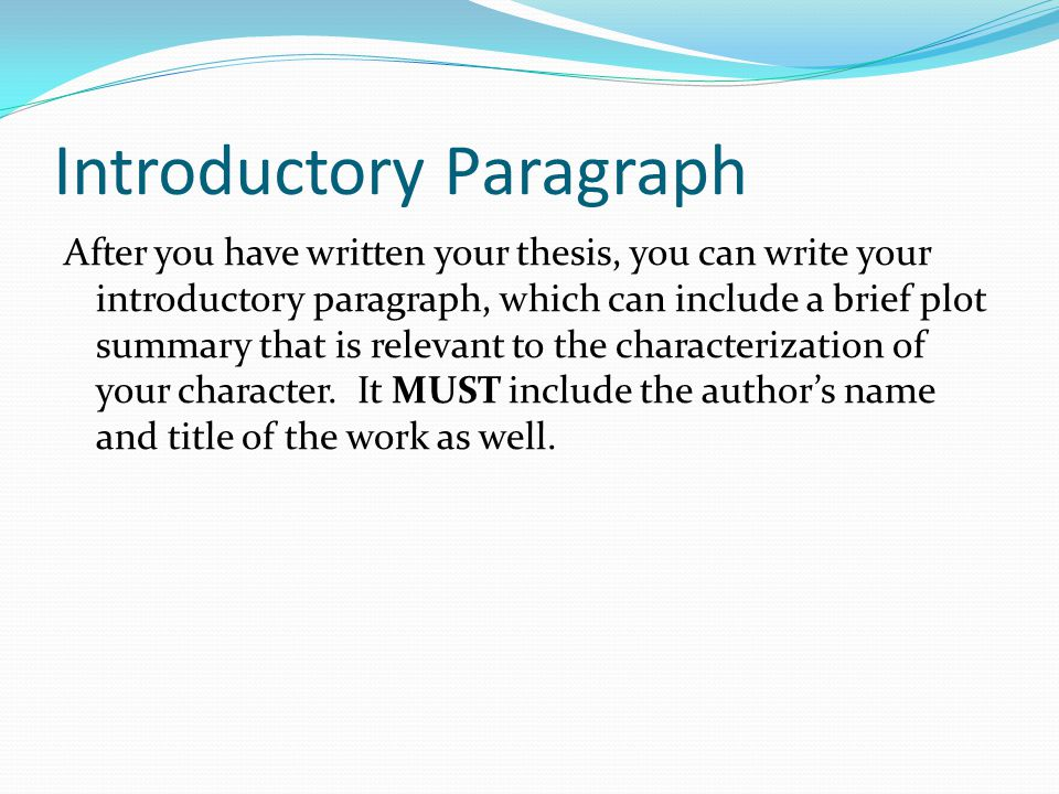 introductory paragraph for literary essay The introductory paragraph of any paper, long or short, should start with a sentence that piques the interest of your readers in a well-constructed first paragraph, that first sentence will lead into three or four sentences that provide details about the subject or your process you will address in the body of your essay.