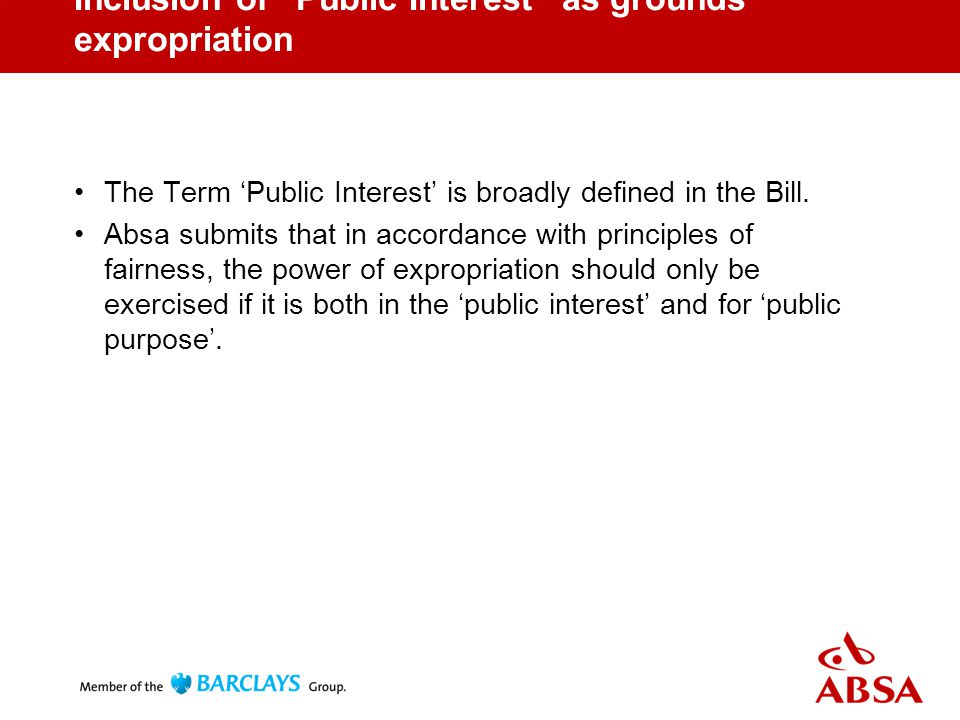 Inclusion of Public Interest as grounds expropriation The Term 'Public Interest' is broadly defined in the Bill.