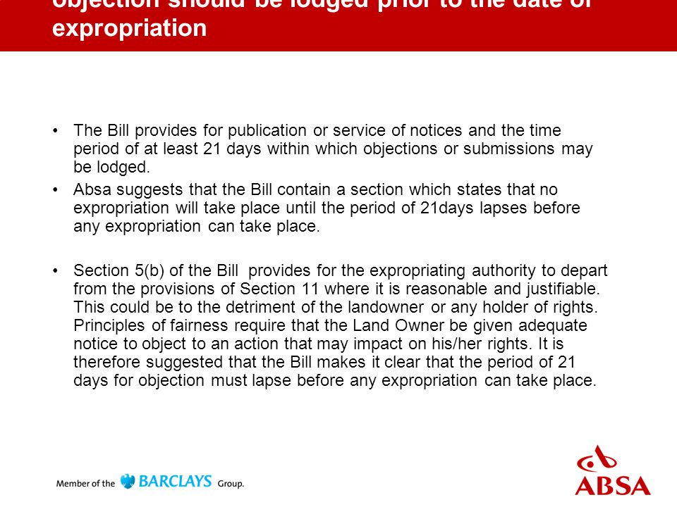 objection should be lodged prior to the date of expropriation The Bill provides for publication or service of notices and the time period of at least 21 days within which objections or submissions may be lodged.