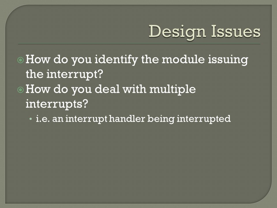  How do you identify the module issuing the interrupt.