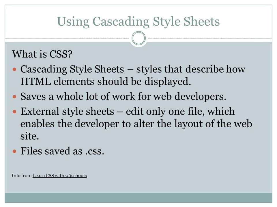 Using Cascading Style Sheets What is CSS.