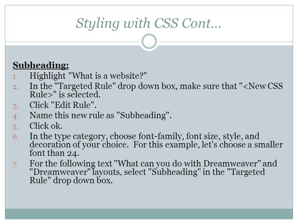 Styling with CSS Cont… Subheading: 1. Highlight What is a website 2.