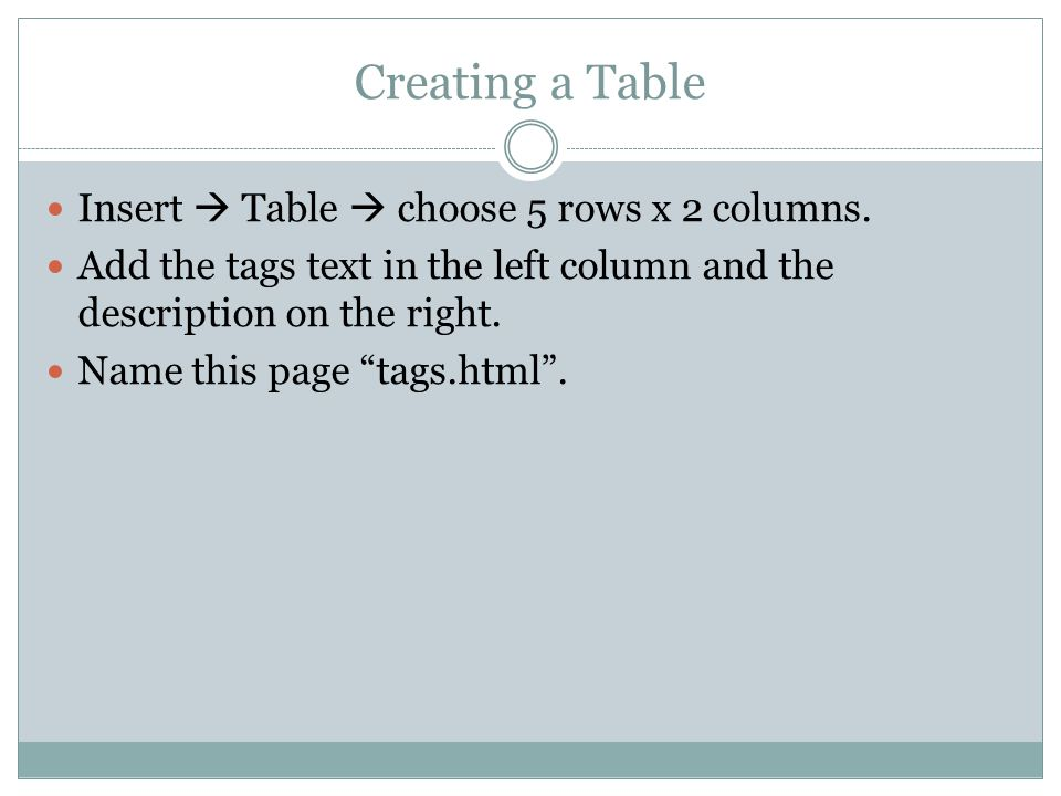 Creating a Table Insert  Table  choose 5 rows x 2 columns.